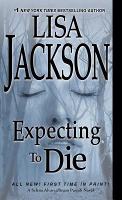Expecting to Die (Selena Alvarez and Regan Pescoli), Lisa Jackson