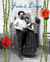 Frida and Diego: Art, Love, Life, Catherine Reef