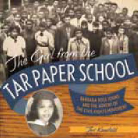 The Girl from the Tar Paper School: Barbara Rose Johns and the Advent of the Civil Rights Movement, Teri Kanefield