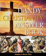 The Handy Christianity Answer Book , Stephen A. Werner