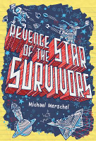 Revenge of the Star Survivors , Michael Merschel