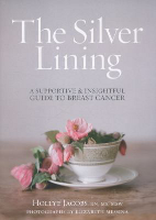 The Silver Lining: a Supportive and Insightful Guide to Breast Cancer, Hollye Jacobs