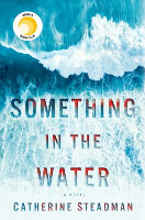 Something in the Water, Catherine Steadman