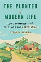 The Planter of Modern Life: Louis Bromfield and the Seeds of a Food Revolution, by Stephen Heyman