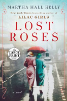 Lost Roses, by Martha Hall Kelly